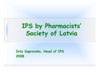 IPS by Pharmacists' Society of Latvia