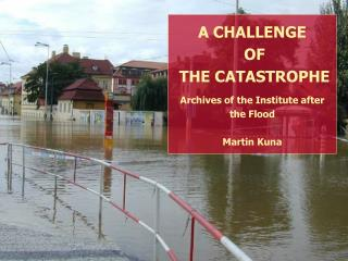 The challenge of a catastrophe