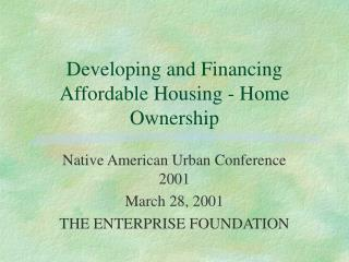 Developing and Financing Affordable Housing - Home Ownership