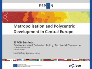Metropolisation and Polycentric Development in Central Europe