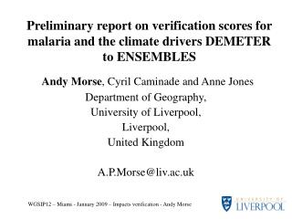 Preliminary report on verification scores for malaria and the climate drivers DEMETER to ENSEMBLES