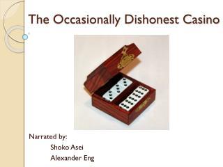 The Occasionally Dishonest Casino