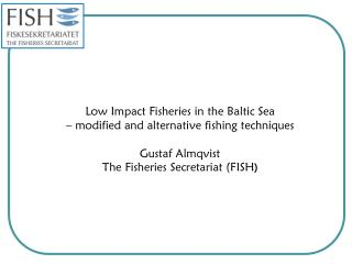 Low Impact Fisheries in the Baltic Sea – modified and alternative fishing techniques