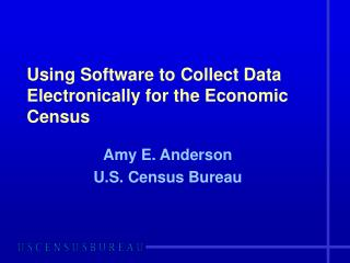 Using Software to Collect Data Electronically for the Economic Census