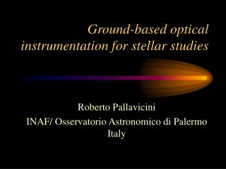 Ground-based optical instrumentation for stellar studies