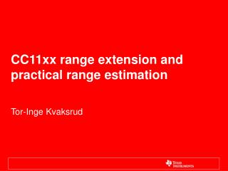 CC11xx range extension and practical range estimation