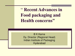 """  Recent Advances in Food packaging and  Health concerns"""