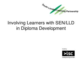 Involving Learners with SEN/LLD in Diploma Development