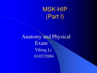 MSK-HIP (Part I)