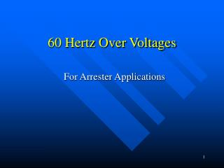 60 Hertz Over Voltages