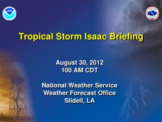 Tropical Storm Isaac Briefing