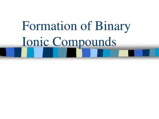 Formation of Binary Ionic Compounds