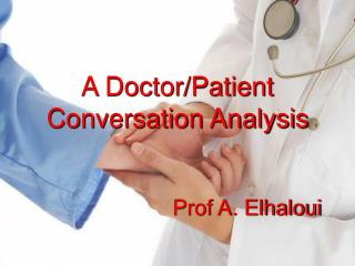 A Doctor/Patient Conversation Analysis