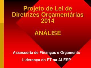 Projeto de Lei de Diretrizes Orçamentárias 2014 ANÁLISE