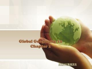 Global Geography 12 Chapter 1