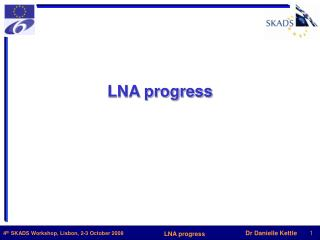 LNA progress