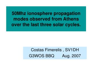 50Mhz ionosphere propagation modes observed from Athens  over the last three solar cycles.