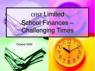 CEIST Limited  School Finances   Challenging Times