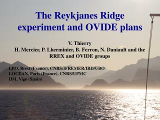 The Reykjanes Ridge experiment and OVIDE plans