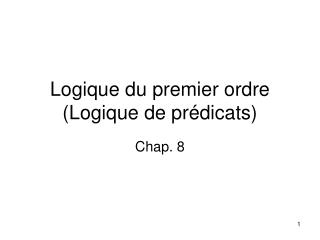 Logique du premier ordre (Logique de prédicats)