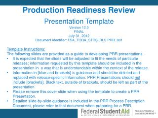 Production Readiness Review Presentation Template Version 12.0  FINAL July 31, 2012