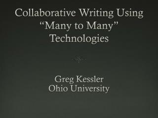"Collaborative Writing Using ""Many  to  Many"" Technologies"