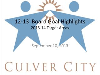 12-13  Board Goal Highlights 2013-14 Target Areas