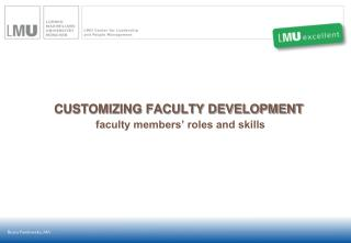 CUSTOMIZING FACULTY DEVELOPMENT faculty members' roles and skills