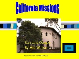 San Luis Obispo By Mrs.Walton