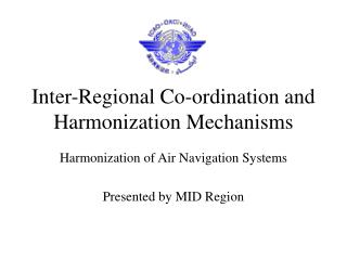 Inter-Regional Co-ordination and Harmonization Mechanisms