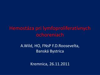 Hemostáza  pri  lymfoproliferatívnych  ochoreniach