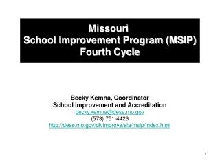 Missouri  School Improvement Program (MSIP) Fourth Cycle Becky Kemna, Coordinator