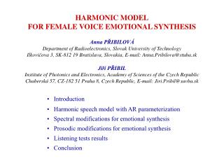 HARMONIC MODEL FOR FEMALE VOICE EMOTIONAL SYNTHESIS Anna PŘIBILOVÁ