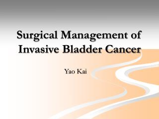 Surgical Management of Invasive Bladder Cancer