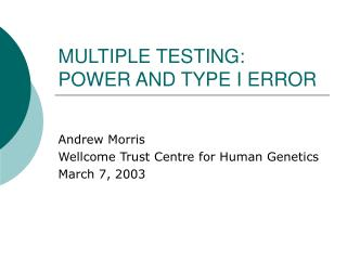 MULTIPLE TESTING: POWER AND TYPE I ERROR