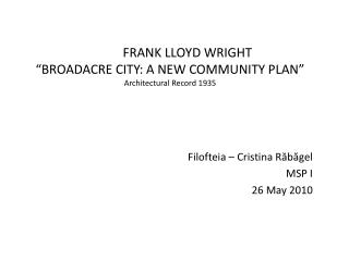 FRANK LLOYD WRIGHT  BROADACRE CITY: A NEW COMMUNITY PLAN  Architectural Record 1935