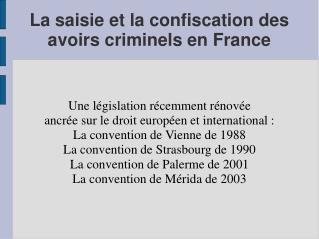 La saisie et la confiscation des avoirs criminels en France