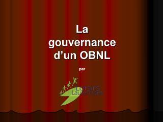La  gouvernance  d'un OBNL par