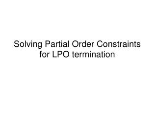 Solving Partial Order Constraints for LPO termination