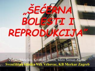 """""""ŠEĆERNA BOLESTI I REPRODUKCIJA"""""""