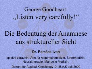 """George Goodheart:  """"Listen very carefully!"""" Die Bedeutung der Anamnese aus struktureller Sicht"""