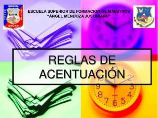 REGLAS DE ACENTUACI�N
