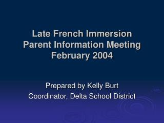 Late French Immersion  Parent Information Meeting February 2004
