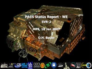 PACS Status Report  - WE SVR-2 MPE , 1 8 Jan  200 7 O.H. Bauer