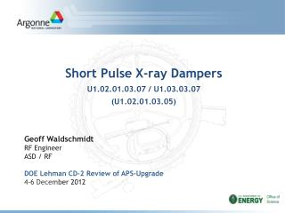 Geoff  Waldschmidt RF Engineer ASD / RF DOE Lehman  CD-2 Review of APS-Upgrade 4-6 Decem ber 2012