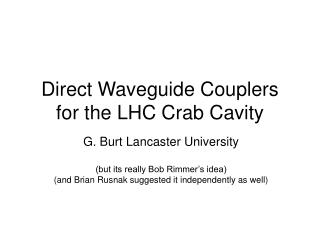 Direct Waveguide Couplers for the LHC Crab Cavity