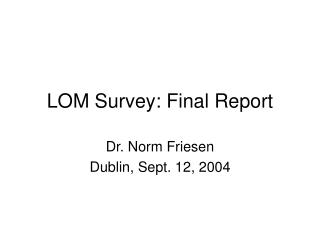 LOM Survey: Final Report