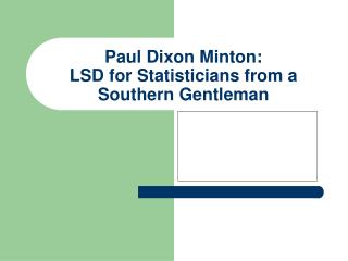 Paul Dixon Minton: LSD for Statisticians from a Southern Gentleman
