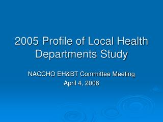 2005 Profile of Local Health Departments Study