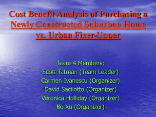 Cost Benefit Analysis of Purchasing a Newly Constructed Suburban Home vs. Urban Fixer-Upper
